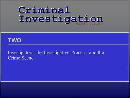 Investigators, the Investigative Process, and the Crime Scene