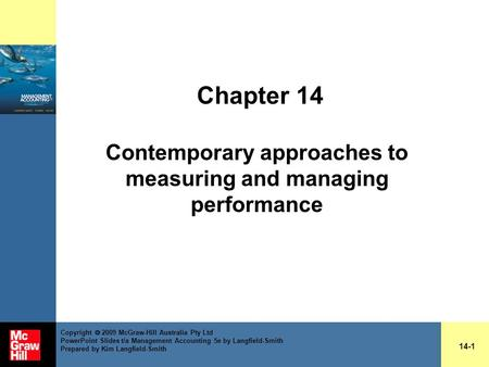 Chapter 14 Contemporary approaches to measuring and managing performance 14-1 Copyright 2009 McGraw-Hill Australia Pty Ltd PowerPoint Slides t/a Management.
