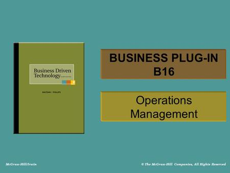 McGraw-Hill/Irwin © The McGraw-Hill Companies, All Rights Reserved BUSINESS PLUG-IN B16 Operations Management.