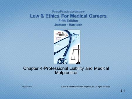 4-1 Chapter 4-Professional Liability and Medical Malpractice McGraw-Hill © 2010 by The McGraw-Hill Companies, Inc. All rights reserved.