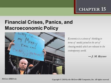 Financial Crises, Panics, and Macroeconomic Policy Economics is a science of thinking in terms of models joined to the art of choosing models which are.