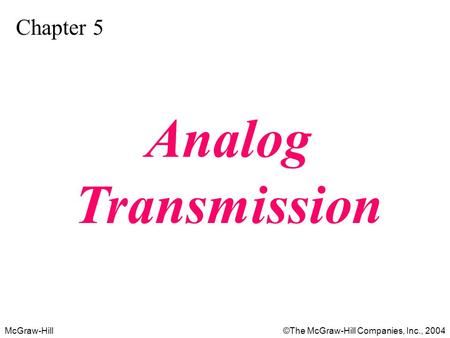 Chapter 5 Analog Transmission.