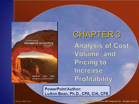 3-1 CHAPTER 3 PowerPoint Author: LuAnn Bean, Ph.D., CPA, CIA, CFE McGraw-Hill/Irwin Copyright © 2011 by The McGraw-Hill Companies, Inc. All rights reserved.
