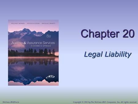 Chapter 20 Legal Liability McGraw-Hill/IrwinCopyright © 2012 by The McGraw-Hill Companies, Inc. All rights reserved.