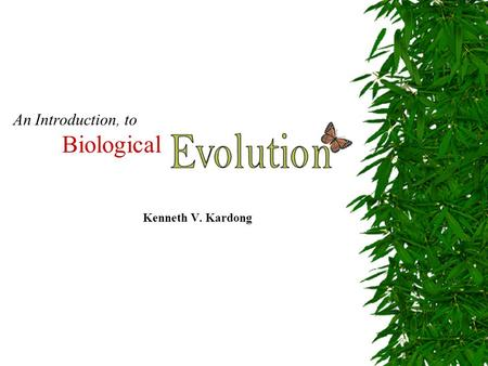 An Introduction, to Biological Kenneth V. Kardong.