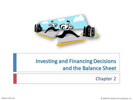 Investing and Financing Decisions and the Balance Sheet