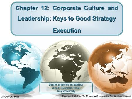 McGraw-Hill/Irwin Copyright © 2010 by The McGraw-Hill Companies, Inc. All rights reserved. Chapter 12: Corporate Culture and Leadership: Keys to Good.