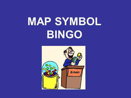 MAP SYMBOL BINGO. THE RULES Cross off the symbols on your sheet when you see the matching image When you have crossed off all six of your symbols shout.