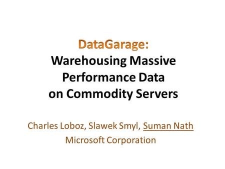 DataGarage: Warehousing Massive Performance Data on Commodity Servers