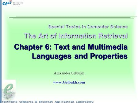 Special Topics in Computer Science The Art of Information Retrieval Chapter 6: Text and Multimedia Languages and Properties Alexander Gelbukh www.Gelbukh.com.