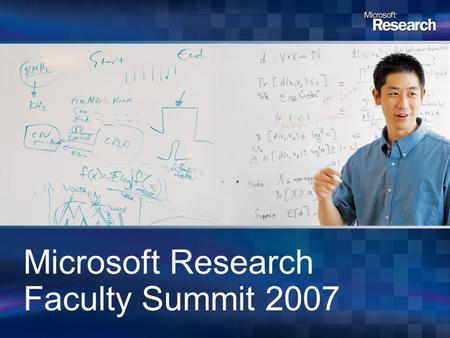 Microsoft Research Faculty Summit 2007. John A. Stankovic BP America Professor, UVA Microsoft Corporation.