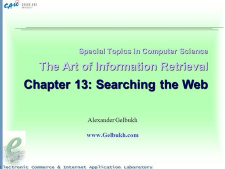Special Topics in Computer Science The Art of Information Retrieval Chapter 13: Searching the Web Alexander Gelbukh www.Gelbukh.com.
