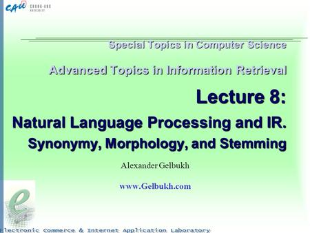 Special Topics in Computer Science Advanced Topics in Information Retrieval Lecture 8: Natural Language Processing and IR. Synonymy, Morphology, and Stemming.