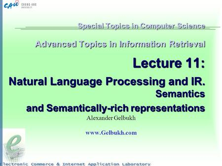 Special Topics in Computer Science Advanced Topics in Information Retrieval Lecture 11: Natural Language Processing and IR. Semantics and Semantically-rich.