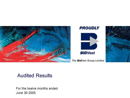 Audited Results For the twelve months ended June 30 2005.