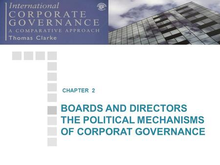 BOARDS AND DIRECTORS THE POLITICAL MECHANISMS OF CORPORAT GOVERNANCE CHAPTER 2.