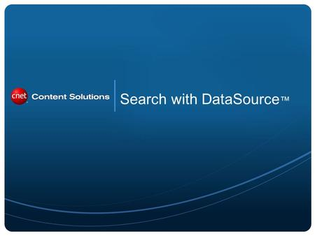 Search with DataSource. The extensive searchable attributes delivered in DataSource span over 100 active categories and are ideal building blocks for.