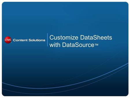 Customize DataSheets with DataSource. Product Comparison Capabilities with DataSource DataSource Searchable Attributes are highly standardized and support.