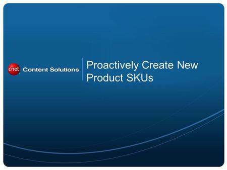 Proactively Create New Product SKUs. 2 The Catalog section in PartnerAccess allows you to Create New SKUs and edit or enhance existing SKUs.
