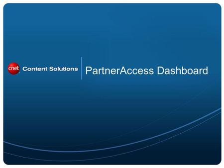 PartnerAccess Dashboard. 2 Upon login, the PartnerAccess entry page provides a Dashboard of quick and easy reports that allow the user to analyze trends.