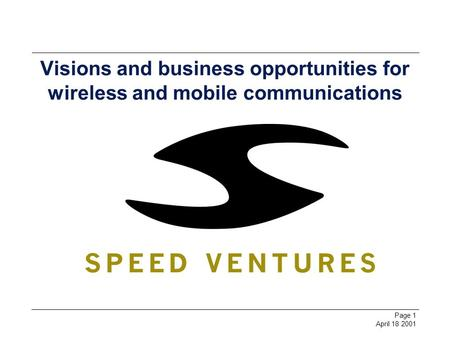 Page 1 April 18 2001 Visions and business opportunities for wireless and mobile communications.