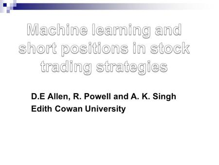 D.E Allen, R. Powell and A. K. Singh Edith Cowan University.