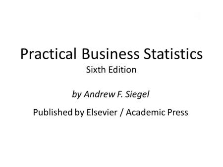 Practical Business Statistics Sixth Edition