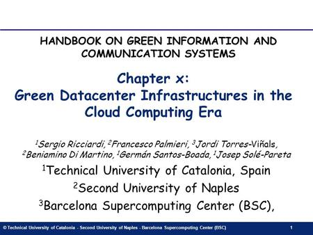 © Technical University of Catalonia - Second University of Naples - Barcelona Supercomputing Center (BSC)1 Chapter x: Green Datacenter Infrastructures.