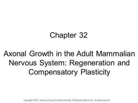 Axonal Growth in the Adult Mammalian Nervous System: Regeneration and