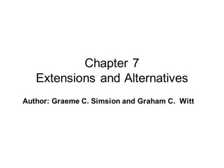 Author: Graeme C. Simsion and Graham C. Witt Chapter 7 Extensions and Alternatives.