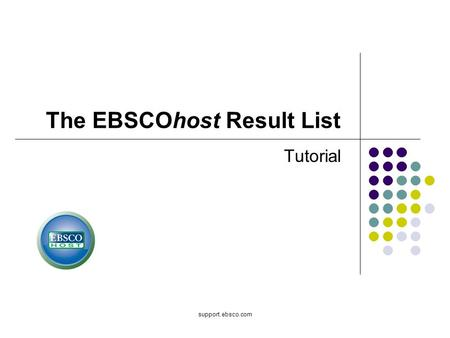 Support.ebsco.com The EBSCOhost Result List Tutorial.