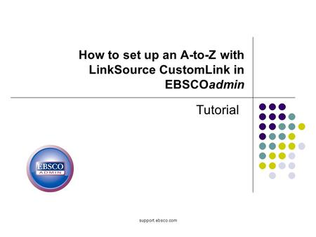 How to set up an A-to-Z with LinkSource CustomLink in EBSCOadmin