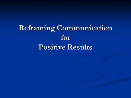 Reframing Communication for Positive Results. About The Presenters Margaret Macmillan, Certified Executive Coach Margaret Macmillan, Certified Executive.