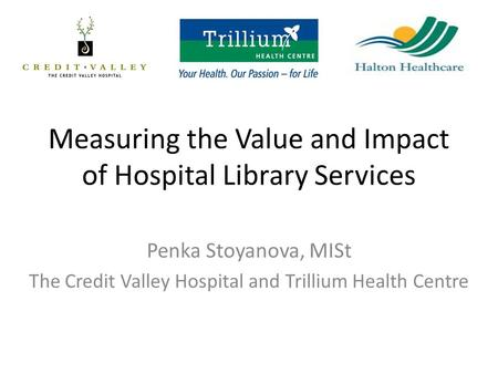Measuring the Value and Impact of Hospital Library Services