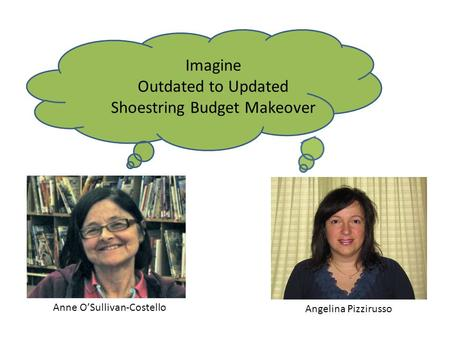 Imagine Outdated to Updated Shoestring Budget Makeover Anne OSullivan-Costello Angelina Pizzirusso.