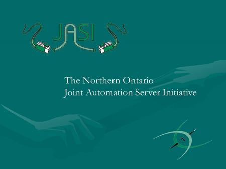 The Northern Ontario Joint Automation Server Initiative.