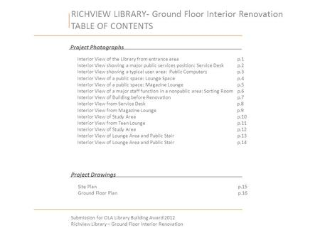 RICHVIEW LIBRARY- Ground Floor Interior Renovation TABLE OF CONTENTS Submission for OLA Library Building Award 2012 Richview Library – Ground Floor Interior.