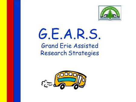 G.E.A.R.S. Grand Erie Assisted Research Strategies.