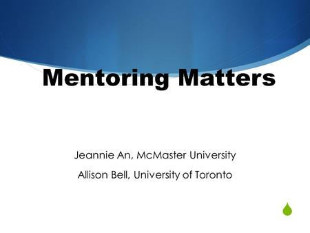 Jeannie An, McMaster University Allison Bell, University of Toronto