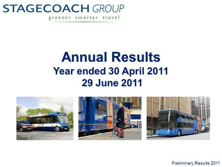 1 Annual Results Year ended 30 April 2011 29 June 2011 Preliminary Results 2011.