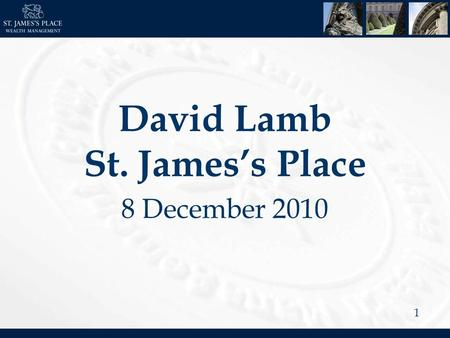 1 David Lamb St. Jamess Place 8 December 2010. 2 How we see the RDR opportunity benefiting St. Jamess Place.