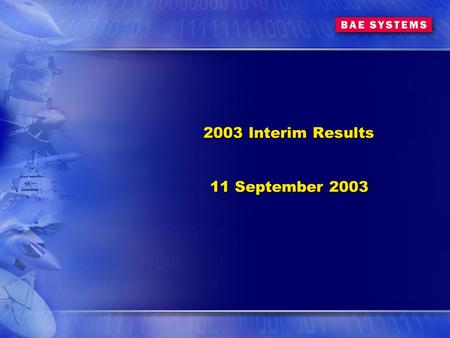 2003 Interim Results 11 September 2003. Mike Turner Chief Executive Mike Turner Chief Executive.