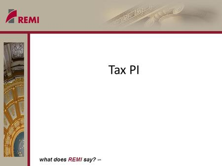 What does REMI say? sm Tax PI. what does REMI say? sm Shortfalls in the U.S.