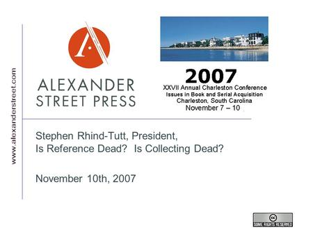 Stephen Rhind-Tutt, President, Is Reference Dead? Is Collecting Dead? November 10th, 2007.