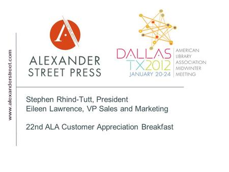 Stephen Rhind-Tutt, President Eileen Lawrence, VP Sales and Marketing 22nd ALA Customer Appreciation Breakfast.