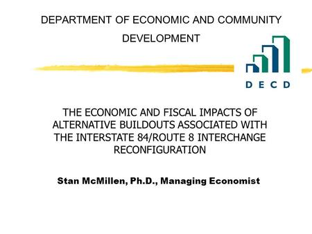 DEPARTMENT OF ECONOMIC AND COMMUNITY DEVELOPMENT Stan McMillen, Ph.D., Managing Economist THE ECONOMIC AND FISCAL IMPACTS OF ALTERNATIVE BUILDOUTS ASSOCIATED.