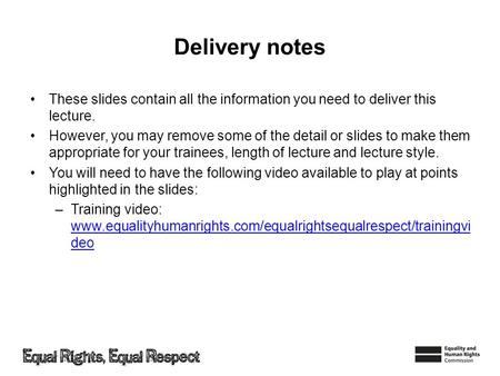 Delivery notes These slides contain all the information you need to deliver this lecture. However, you may remove some of the detail or slides to make.