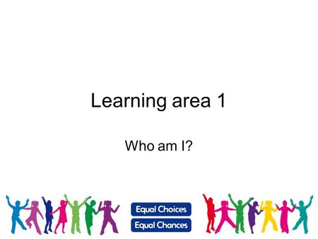 Learning area 1 Who am I?.