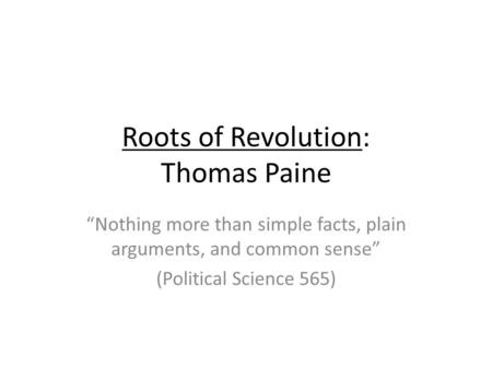 Roots of Revolution: Thomas Paine