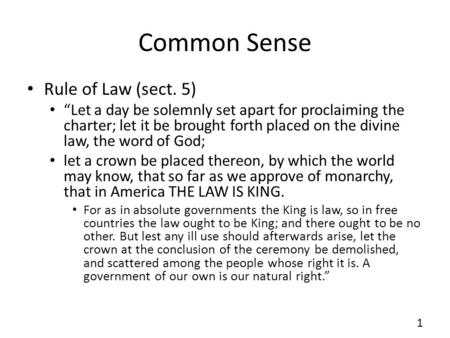 Common Sense Rule of Law (sect. 5) Let a day be solemnly set apart for proclaiming the charter; let it be brought forth placed on the divine law, the word.